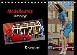 Kalender Modellautos unterwegs - Dioramen (Tischkalender 2022 DIN A5 quer) von kapeha