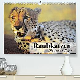 Kalender Raubkatzen. Die leisen Jäger (Premium, hochwertiger DIN A2 Wandkalender 2022, Kunstdruck in Hochglanz) von Elisabeth Stanzer