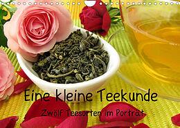 Kalender (Kal) Eine kleine Teekunde - Zwölf Teesorten im Porträt (Wandkalender 2022 DIN A4 quer) von Heike Rau