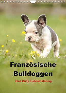 Kalender (Kal) Französische Bulldoggen - Eine Bully Liebeserkärung (Wandkalender 2022 DIN A4 hoch) von Yvonne Obermüller