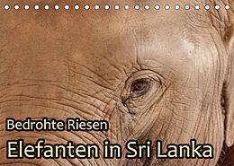 Kalender (Kal) Bedrohte Riesen - Elefanten in Sri Lanka (Tischkalender 2022 DIN A5 quer) von Jörg Sobottka
