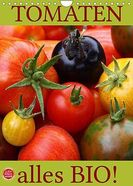Kalender (Kal) Tomaten - Alles BIO! (Wandkalender 2022 DIN A4 hoch) von Martina Cross