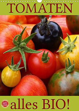 Kalender (Kal) Tomaten - Alles BIO! (Wandkalender 2022 DIN A3 hoch) von Martina Cross