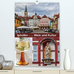 Kalender Iphofen - Wein und Kultur (Premium, hochwertiger DIN A2 Wandkalender 2022, Kunstdruck in Hochglanz) von Hans Will