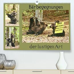Kalender Bärbegegnungen der lustigen Art (Premium, hochwertiger DIN A2 Wandkalender 2022, Kunstdruck in Hochglanz) von Ursula Salzmann