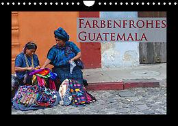 Kalender (Kal) Farbenfrohes Guatemala (Wandkalender 2022 DIN A4 quer) von Michaela Schiffer