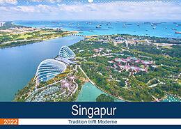 Kalender Singapur - Tradition trifft Moderne (Wandkalender 2022 DIN A2 quer) von FM