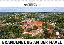 Kalender (Kal) Ein Blick auf Brandenburg an der Havel (Wandkalender 2022 DIN A3 quer) von Markus W. Lambrecht