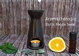 Kalender (Kal) Aromatherapie - Düfte für die Seele (Wandkalender 2022 DIN A3 quer) von Christoph Ebeling