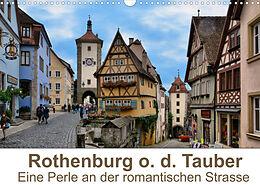 Kalender (Kal) Rothenburg o. d. Tauber - Eine Perle an der romantischen Strasse (Wandkalender 2022 DIN A3 quer) von Thomas Bartruff