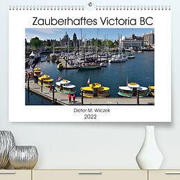 Kalender Zauberhaftes Victoria BC (Premium, hochwertiger DIN A2 Wandkalender 2022, Kunstdruck in Hochglanz) von Dieter-M. Wilczek