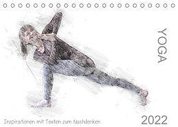 Kalender (Kal) YOGA Inspirationen mit Texten zum Nachdenken (Tischkalender 2022 DIN A5 quer) von Isabella Thiel