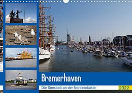 Kalender (Kal) Bremerhaven. Die Seestadt an der Nordseeküste (Wandkalender 2022 DIN A3 quer) von Frank Gayde