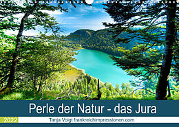 Kalender (Kal) Eine Perle der Natur - das Jura (Wandkalender 2022 DIN A3 quer) von Tanja Voigt