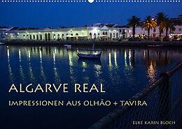 Kalender Algarve real - Impressionen aus Olhão und Tavira (Wandkalender 2022 DIN A2 quer) von Elke Karin Bloch