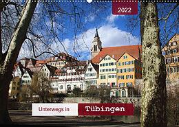 Kalender Unterwegs in Tübingen (Wandkalender 2022 DIN A2 quer) von Angelika Keller
