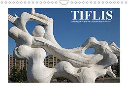 Kalender (Kal) Tiflis - Streifzüge durch die georgische Hauptstadt (Wandkalender 2022 DIN A4 quer) von Christian Hallweger
