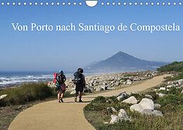 Kalender (Kal) Von Porto nach Santiago de Compostela (Wandkalender 2022 DIN A4 quer) von Thomas Nietsch