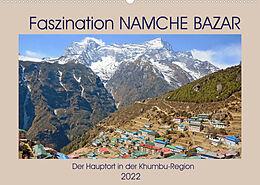 Kalender Faszination NAMCHE BAZAR, Der Hauptort in der Khumbu-Region (Wandkalender 2022 DIN A2 quer) von Ulrich Senff