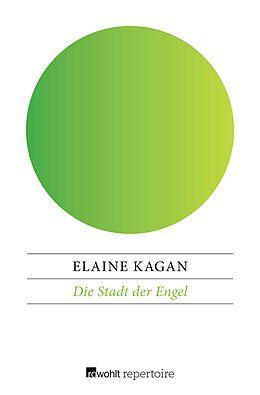 E-Book (epub) Die Stadt der Engel von Elaine Kagan