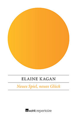 Kartonierter Einband Neues Spiel, neues Glück von Elaine Kagan