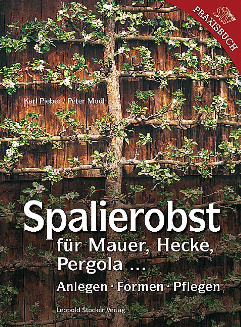 Spalierobst Karl Pieber Peter Modl Buch Kaufen Ex Libris
