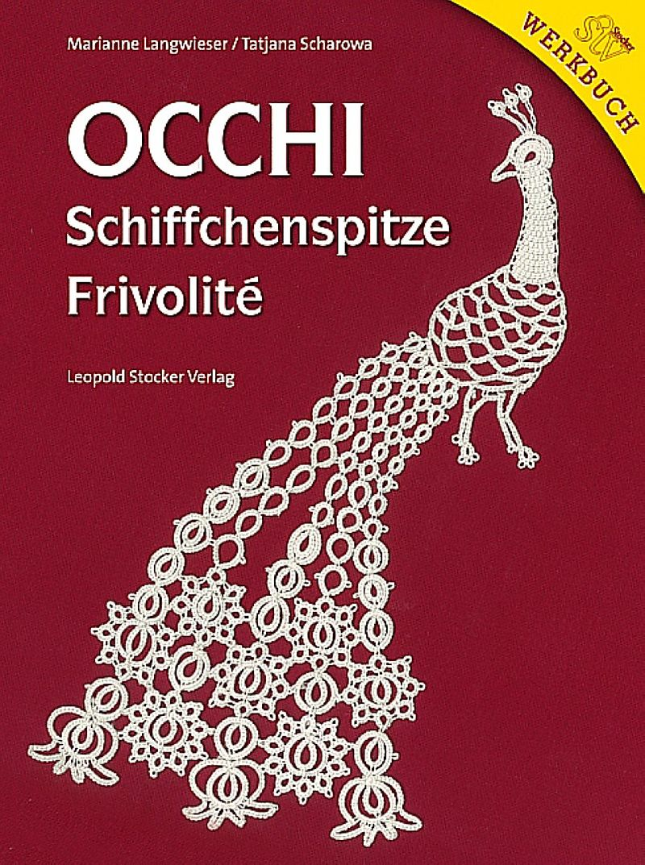 Occhi - Schiffchenspitze - Frivolité - Marianne Langwieser, Tatiana ...