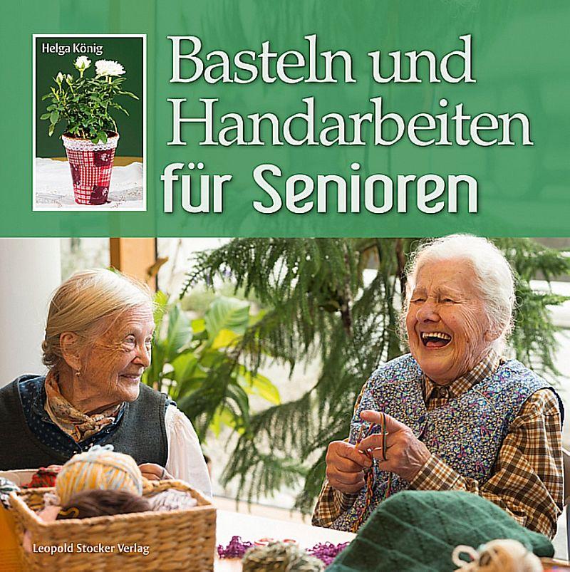 Basteln und Handarbeiten für Senioren [Version allemande]