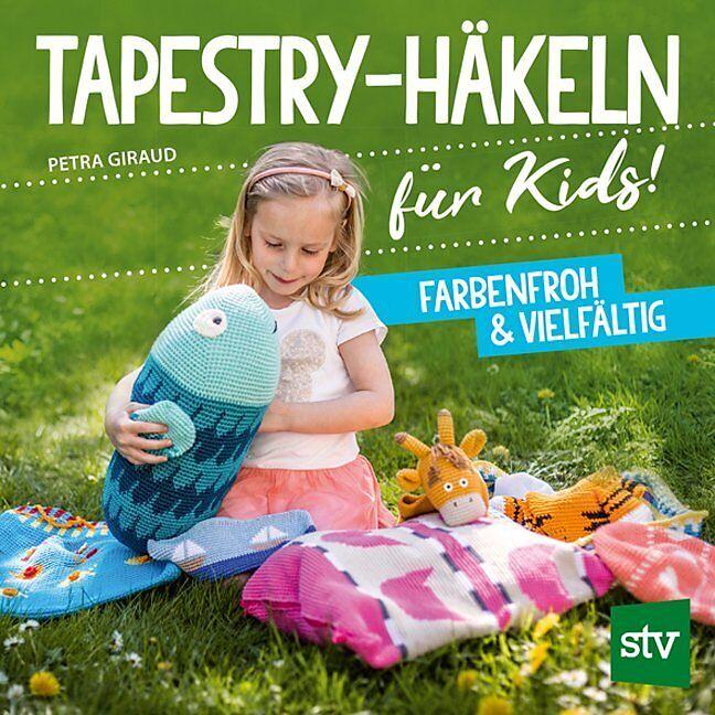 Tapestry Häkeln Für Kids Petra Giraud Acheter La Livre Exlibrisch