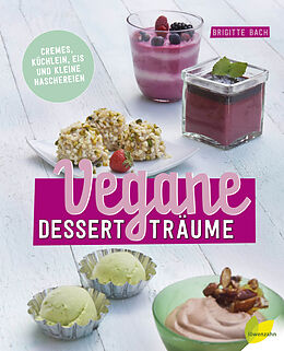 Fester Einband Vegane Dessertträume von Brigitte Bach