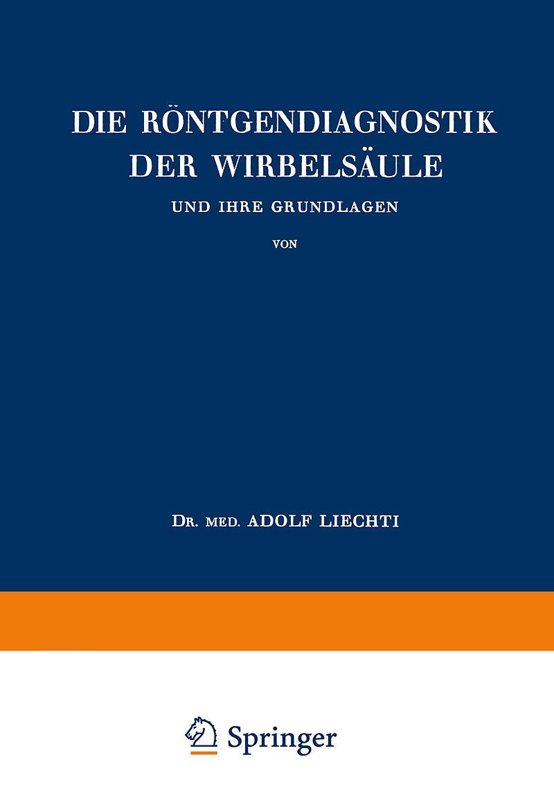 Die Röntgendiagnostik der Wirbelsäule und Ihre Grundlagen - Adolf ...
