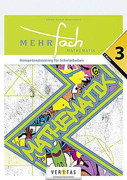 Geheftet MEHRfach. Mathematik 3. Kompetenztraining für Schularbeiten von Paul Schranz, Manfred Krempl, Natascha Wihan-Schranz