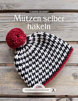 Das Große Kleine Buch Mützen Selber Häkeln Claudia Zelinsky