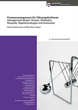 Kartonierter Einband Prozessmanagement für Führungsfachleute von Gabriel Schneider, Rita-Maria Züger