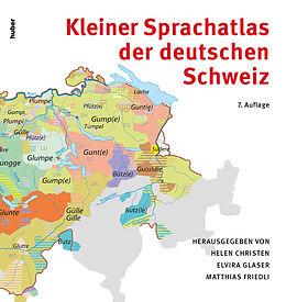 Kartonierter Einband Kleiner Sprachatlas der deutschen Schweiz von Helen Christen, Elvira Glaser, Matthias Friedli