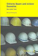 Fester Einband Sicheres Bauen und sichere Bauwerke von Rainer Schumacher