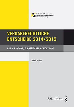 Paperback Vergaberechtliche Entscheide 2014/2015 von Martin Beyeler