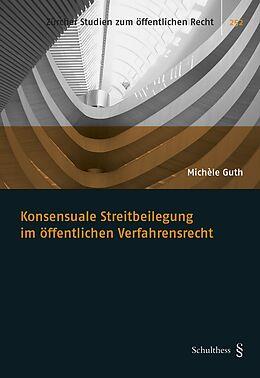 Konsensuale Streitbeilegung im öffentlichen Verfahrensrecht [Versione tedesca]