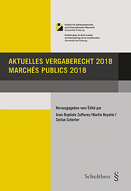 Paperback Aktuelles Vergaberecht 2018 / Marchés publics 2018 von Jean-Baptiste Zufferey, Martin Beyeler, Stefan Scherler