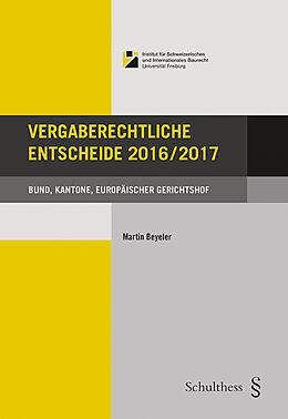 Paperback Vergaberechtliche Entscheide 2016/2017 von Martin Beyeler