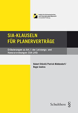 Fester Einband SIA-Klauseln für Planerverträge von Hubert Stöckli, Patrick Middendorf, Roger Andres