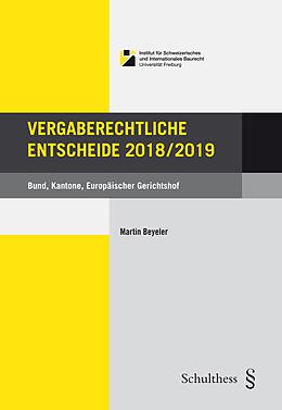 Fester Einband Vergaberechtliche Entscheide 2018/2019 von Martin Beyeler