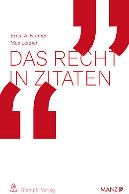 Fester Einband Das Recht in Zitaten von Ernst A. Kramer, Max Leitner