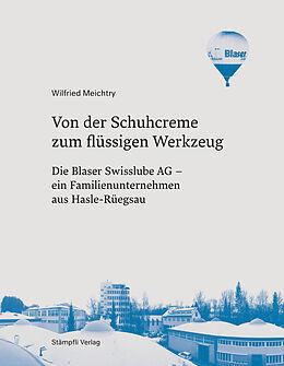 Fester Einband Von der Schuhcreme zum flüssigen Werkzeug von Wilfried Meichtry