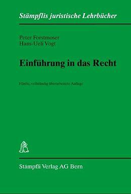 Fester Einband Einführung in das Recht von Peter Forstmoser, Hans-Ueli Vogt, Peter Forstmoser