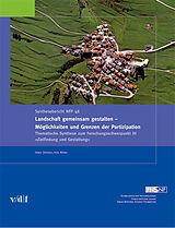 Landschaft gemeinsam gestalten - Möglichkeiten und Grenzen der Partizipation [Version allemande]