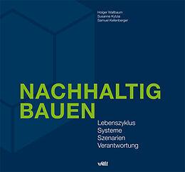 Kartonierter Einband Nachhaltig Bauen von Holger Wallbaum, Susanne Kytzia