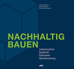 E-Book (pdf) Nachhaltig Bauen von Holger Wallbaum, Susanne Kytzia, Samuel Kellenberger