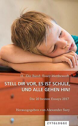 11. Der Bund-Essay-Wettbewerb: Stell Dir vor, es ist Schule und alle gehen hin!