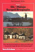 Fester Einband Sils - Maloja - Bergell, Bregaglia von Verena Oertli-Speich, Paul E Müller
